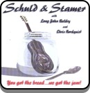 Schuld & Stamer - You Got The Bread...